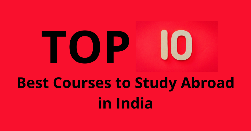 Best Courses to Study Abroad in India